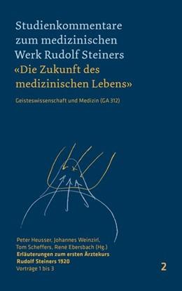 Abbildung von Heusser / Weinzirl | Erläuterungen zum ersten Ärztekurs Rudolf Steiners 1920 | 1. Auflage | 2020 | beck-shop.de