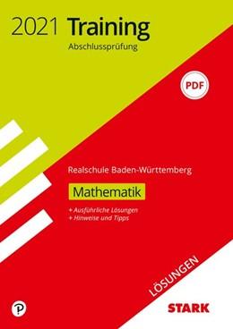 Abbildung von STARK Lösungen zu Training Abschlussprüfung Realschule 2021 - Mathematik - BaWü | 1. Auflage | 2020 | beck-shop.de