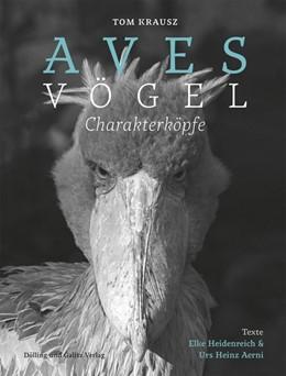 Abbildung von Aerni / Heidenreich   Aves   Vögel. Charakterköpfe   1. Auflage   2020   beck-shop.de