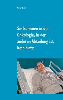 Abbildung von Diers | Sie kommen in die Onkologie, in der anderen Abteilung ist kein Platz | 1. Auflage | 2020 | beck-shop.de
