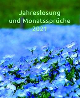 Abbildung von Jahreslosung und Monatssprüche 2021 | 1. Auflage | 2020 | beck-shop.de