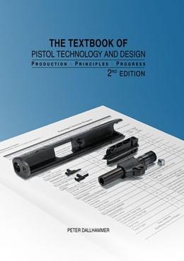 Abbildung von Dallhammer   The Textbook of Pistol Technology and Design   2. Auflage   2020   beck-shop.de