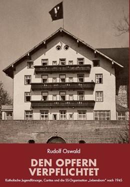 Abbildung von Oswald | Den Opfern verpflichtet | 1. Auflage | 2020 | beck-shop.de