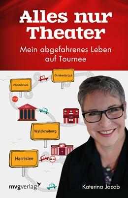 Abbildung von Jacob | Alles nur Theater | 1. Auflage | 2020 | beck-shop.de