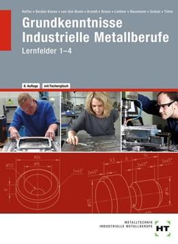 Abbildung von Haffer / Becker-Kavan   Grundkenntnisse - Industrielle Metallberufe   8. Auflage   2020   beck-shop.de