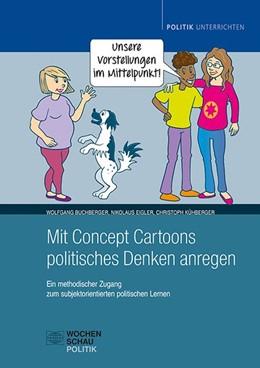 Abbildung von Buchberger / Eigler | Mit Concept Cartoons politisches Denken anregen | 1. Auflage | 2020 | beck-shop.de