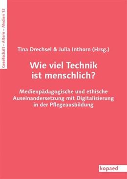 Abbildung von Drechsel / Inthorn | Wie viel Technik ist menschlich? | 1. Auflage | 2020 | beck-shop.de