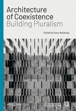 Abbildung von Aksamija | Architecture of Coexistence: Building Pluralism | 1. Auflage | 2020 | beck-shop.de