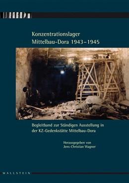 Abbildung von Wagner / Stiftung Gedenkstätten Buchenwald u. Mittelbau-Dora   Konzentrationslager Mittelbau-Dora 1943-1945   2008   Begleitband zur ständigen Auss...