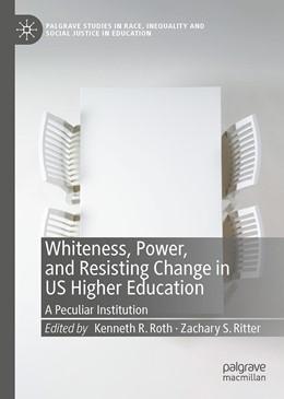Abbildung von Roth / Ritter | Whiteness, Power, and Resisting Change in US Higher Education | 1. Auflage | 2020 | beck-shop.de