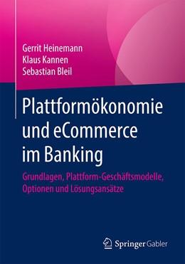Abbildung von Heinemann / Kannen | Plattformökonomie und eCommerce im Banking | 1. Auflage | 2020 | beck-shop.de