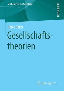 Abbildung von Delitz | Gesellschaftstheorien | 1. Auflage | 2021 | beck-shop.de