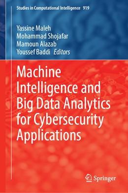 Abbildung von Maleh / Shojafar | Machine Intelligence and Big Data Analytics for Cybersecurity Applications | 1. Auflage | 2021 | 919 | beck-shop.de