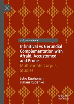 Abbildung von Ruohonen / Rudanko | Infinitival vs Gerundial Complementation with Afraid, Accustomed, and Prone | 1. Auflage | 2020 | beck-shop.de
