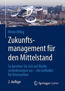 Abbildung von Hilbig   Zukunftsmanagement für den Mittelstand   2. Auflage   2020   beck-shop.de