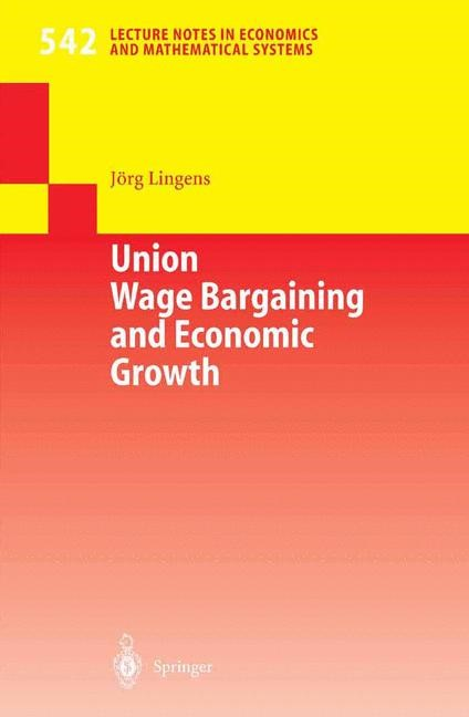 Abbildung von Lingens | Union Wage Bargaining and Economic Growth | 2004