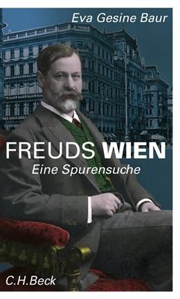 Abbildung von Baur, Eva Gesine | Freuds Wien | 2. Auflage | 2020 | beck-shop.de