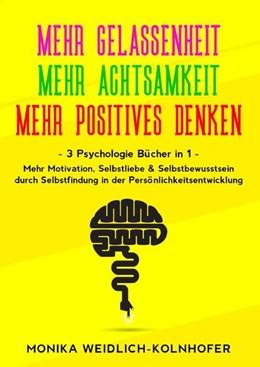 Abbildung von Weidlich-Kolnhofer | MEHR GELASSENHEIT | MEHR ACHTSAMKEIT | MEHR POSITIVES DENKEN | 1. Auflage | 2020 | beck-shop.de