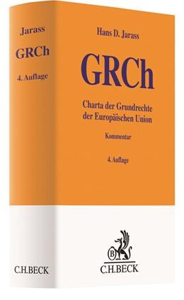 Abbildung von Jarass | Charta der Grundrechte der Europäischen Union: GRCh | 4. Auflage | 2021 | beck-shop.de