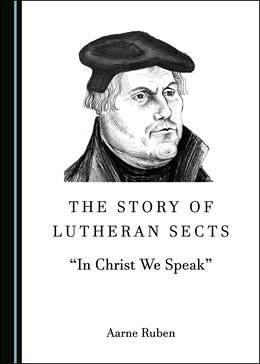 Abbildung von Ruben | The Story of Lutheran Sects | 1. Auflage | 2020 | beck-shop.de