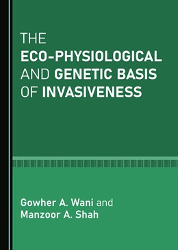 Abbildung von Wani / Shah | The Eco-physiological and Genetic Basis of Invasiveness | 1. Auflage | 2020 | beck-shop.de