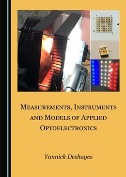 Abbildung von Deshayes | Measurements, Instruments and Models of Applied Optoelectronics | 1. Auflage | 2020 | beck-shop.de