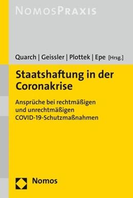 Abbildung von Quarch / Geissler | Staatshaftung in der Coronakrise | 1. Auflage | 2021 | beck-shop.de