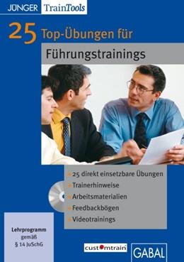 Abbildung von Mössinger / Gellert | 25 Top-Übungen für Führungstrainings | 2009 | CD-ROM mit Word- und PDF-Datei...