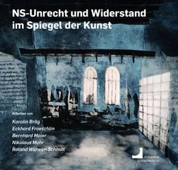 Abbildung von Weber | NS-Unrecht und Widerstand im Spiegel der Kunst | 1. Auflage | 2020 | beck-shop.de