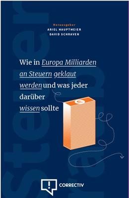 Abbildung von Hauptmeier / Schraven | Wie in Europe Milliarden an Steuern geklaut werden und was jeder darüber wissen sollte | 1. Auflage | 2020 | beck-shop.de