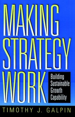 Abbildung von Galpin | Making Strategy Work | 1997 | Building Sustainable Growth Ca...