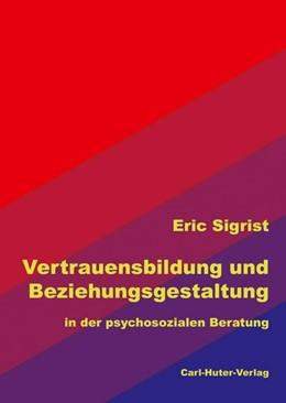 Abbildung von Sigrist | Vertrauensbildung und Beziehungsgestaltung | 1. Auflage | 2020 | beck-shop.de