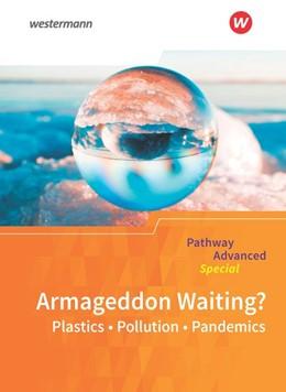 Abbildung von Pathway Advanced Special: Armageddon Waiting? Plastics - Pollution - Pandemics: Themenheft   1. Auflage   2020   beck-shop.de