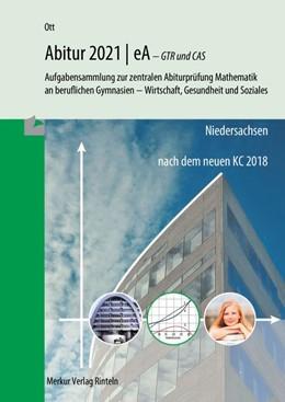 Abbildung von Ott | Mathematik Abitur 2021 - eA - GTR und CAS - Niedersachsen | 15. Auflage | 2020 | beck-shop.de