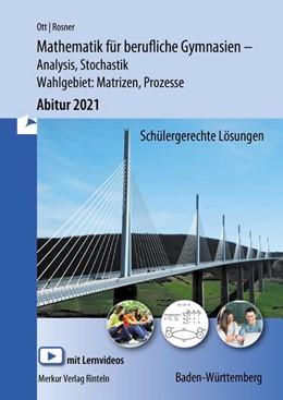 Abbildung von Ott / Rosner | Mathematik für berufliche Gymnasien - Abitur 2021 - Baden-Württemberg | 17. Auflage | 2020 | beck-shop.de