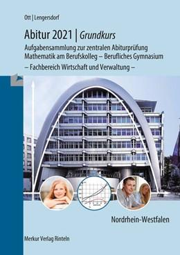 Abbildung von Ott / Lengersdorf | Abitur 2021 - Grundkurs Mathematik NRW | 12. Auflage | 2020 | beck-shop.de