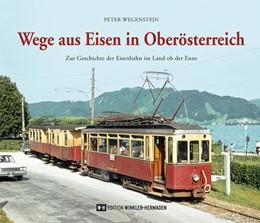 Abbildung von Wegenstein | Wege aus Eisen in Oberösterreich | 1. Auflage | 2020 | beck-shop.de