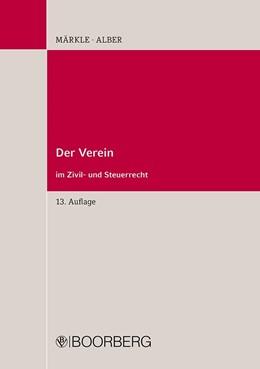 Abbildung von Märkle / Alber | Der Verein im Zivil- und Steuerrecht | 13. Auflage | 2020 | beck-shop.de