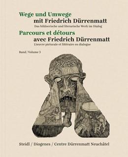 Abbildung von Dürrenmatt / Betschart | Wege und Umwege mit Friedrich Dürrenmatt Band 3 | 1. Auflage | 2021 | beck-shop.de