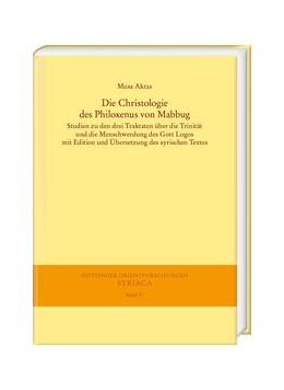 Abbildung von Aktas | Die Christologie des Philoxenus von Mabbug | 1. Auflage | 2020 | beck-shop.de