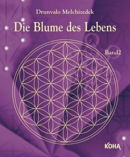 Abbildung von Drunvalo | Die Blume des Lebens Bd.2 | 1. Auflage | 2020 | beck-shop.de