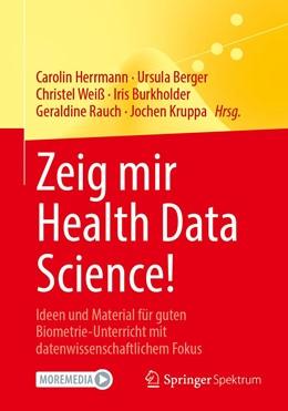Abbildung von Herrmann / Berger | Zeig mir Health Data Science! | 1. Auflage | 2021 | beck-shop.de