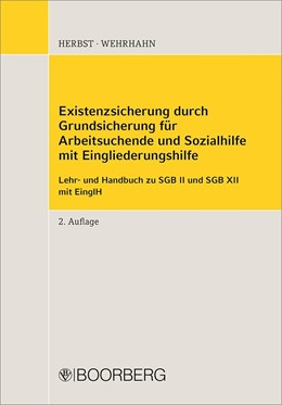 Abbildung von Herbst / Wehrhahn | Existenzsicherung durch Grundsicherung für Arbeitsuchende und Sozialhilfe mit Eingliederungshilfe | 2. Auflage | 2020 | beck-shop.de