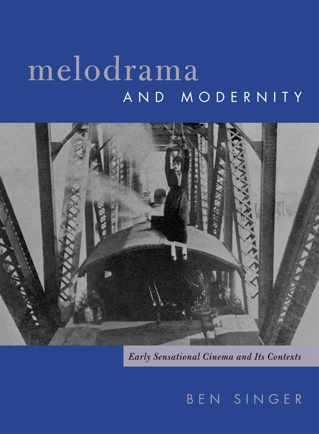 Abbildung von Singer   Melodrama and Modernity   2001