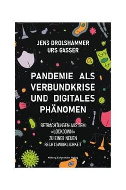 Abbildung von Drolshammer / Gasser | Pandemie als Verbundkrise und digitales Phänomen | 1. Auflage | 2020 | beck-shop.de