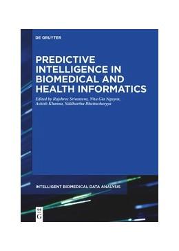 Abbildung von Srivastava / Nguyen | Predictive Intelligence in Biomedical and Health Informatics | 1. Auflage | 2020 | 2 | beck-shop.de
