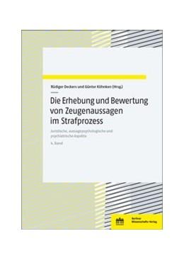 Abbildung von Deckers / Köhnken   Die Erhebung und Bewertung von Zeugenaussagen im Strafprozess   1. Auflage   2021   beck-shop.de