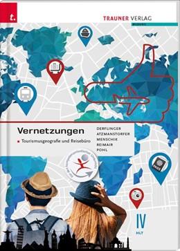 Abbildung von Derflinger / Atzmanstorfer | Vernetzungen - Tourismusgeografie und Reisebüro IV HLT | 2. Auflage | 2020 | beck-shop.de