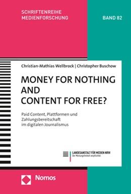 Abbildung von Wellbrock / Buschow | Money for Nothing and Content for Free? | 1. Auflage | 2020 | beck-shop.de