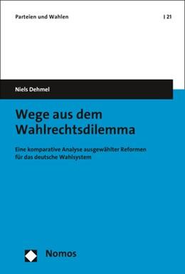 Abbildung von Dehmel | Wege aus dem Wahlrechtsdilemma | 1. Auflage | 2020 | beck-shop.de